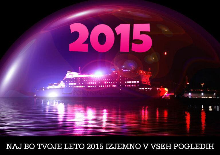 Voščilo z nekaj mislimi, kako do tega, da bo leto 2015 izjemno v vseh pogledih